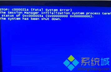 Win7系统开机蓝屏出现STOP:c000021a {Fatal System Error}怎么办